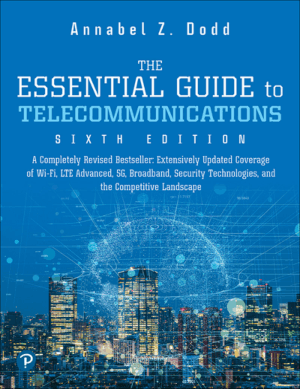 The Essential Guide to Telecommunications Sixth Edition Edited by Annabel Z. Dodd