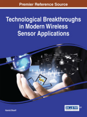 Technological Breakthroughs in Modern Wireless Sensor Applications by Hamid Sharif and Yousef S. Kavian