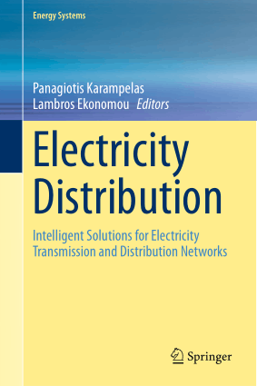 Electricity Distribution Intelligent Solutions for Electricity Transmission and Distribution Networks by Panagiotis Karampelas and Lambros Ekonomou