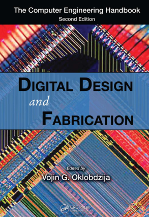 The Computer Engineering Handbook Second Edition Digital Design and Fabrication Edited by Vojin G. Oklobdzija