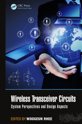 Wireless Transceiver Circuits System Perspectives and Design Aspects by Woogeun Rhee and Krzysztof Iniewski Man