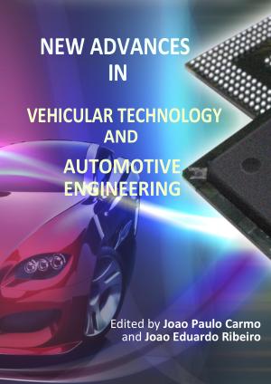 New Advances in Vehicular Technology and Automotive Engineering By Joao Eduardo Ribeiro and Joao Paulo Carmo
