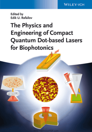 The Physics and Engineering of Compact Quantum Dot-based Lasers for Biophotonics Edited by Edik U. Rafailov