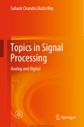 Topics in Signal Processing Analog and Digital by Suhash Chandra Dutta Roy