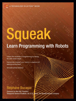 Squeak Learn Programming with Robots by Stephane Ducasse