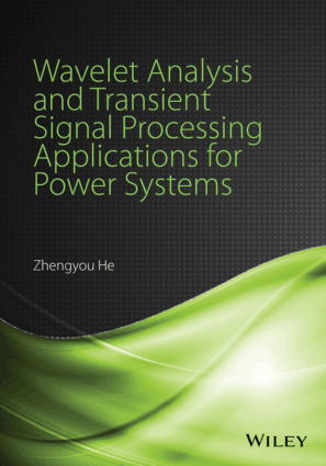 Wavelet Analysis and Transient Signal Processing Applications for Power Systems by Zhengyou He