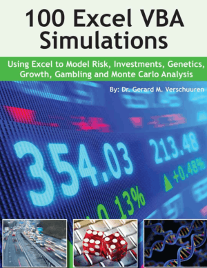 100 Excel VBA Simulations Using Excel VBA to Model Risk, Investments, Genetics, Growth, Gambling, and Monte Carlo Analy by Dr. Gerard M. Verschuuren