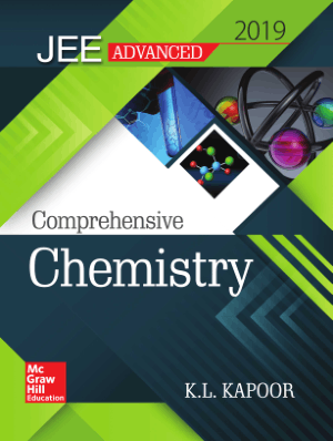 Comprehensive Chemistry for JEE Advanced 2019 by KL Kapoor