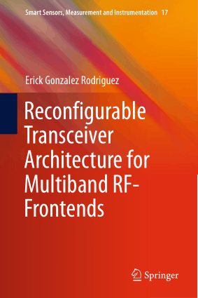 Reconfigurable Transceiver Architecture for Multiband RF-Frontends by Erick Gonzalez Rodriguez