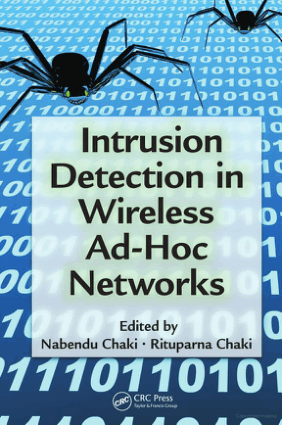 Intrusion Detection in Wireless Ad-Hoc Networks Edited by Nabendu Chaki and Rituparna Chaki