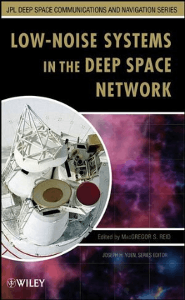 Low-Noise Systems in the Deep Space Network Edited by Macgregor S. Reid