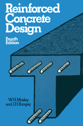 Reinforced Concrete Design Fourth Edition by W. H. Mosley and J. H. Bungey