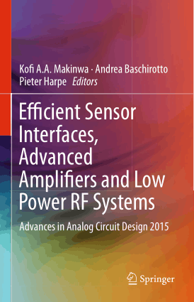 Efficient Sensor Interfaces, Advanced Amplifiers and Low Power RF Systems by Kofi A.A. Makinwa, Andrea Baschirotto and Pieter Harpe