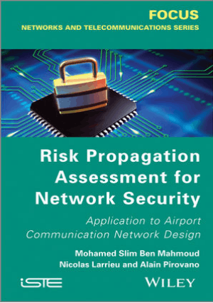 Risk Propagation Assessment for Network Security Application to Airport Communication Network Design by Mohamed Slim Ben Mahmoud, Nicolas Larrieu and Alain Pirovano