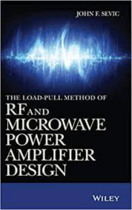 The Load-Pull Method of RF and Microwave Power Amplifier Design by John F. Sevic