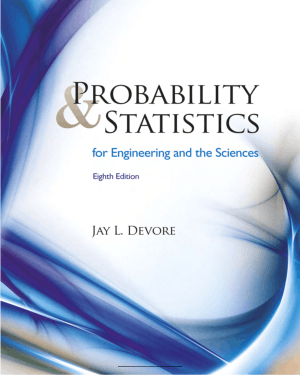 Probability and Statistics for Engineering and the Sciences Eighth Edition by Jay Devore