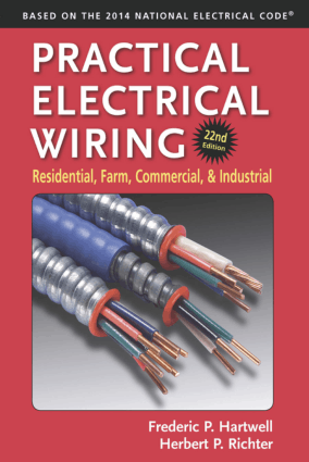 Practical Electrical Wiring Residential, Farm, Commercial, and Industrial 22nd Edition by Frederic P. Hartwell and Herbert P. Richter