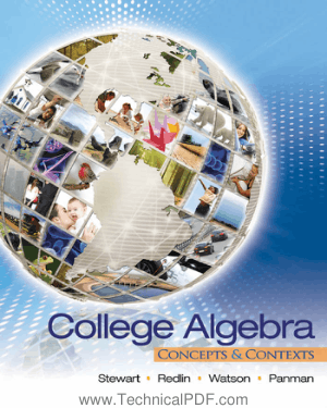 College Algebra Concepts and Contexts by James Stewart, Lothar Redlin, Saleem Watson and Phyllis Panman