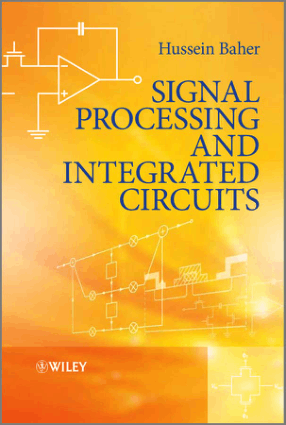 Signal Processing and Integrated Circuits by Hussein Baher