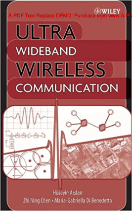 Ultra-Wideband Wireless Communication Edited By Huseyin Arslan, Zhi Ning Chen and Maria-Gabriella Di Benedetto