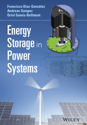 Energy Storage in Power Systems by Francisco Diaz-Gonzalez, Andreas Sumper and Oriol Gomis-Bellmunt