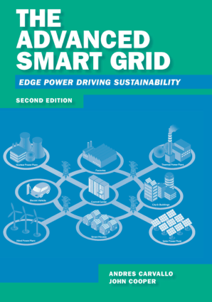 The Advanced Smart Grid Edge Power Driving Sustainability Second Edition by Andres Carvallo and John Cooper