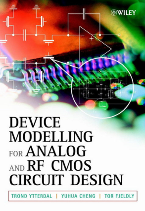 Device Modeling for Analog and RF CMOS Circuit Design by Trond Ytterdal, Yuhua Cheng and Tor A. Fjeldly