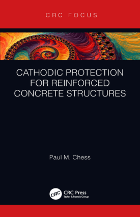 Cathodic Protection for Reinforced Concrete Structures by Paul M. Chess