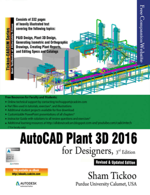 AutoCAD Plant 3D 2016 for Designers 3rd Edition by Sham Tickoo