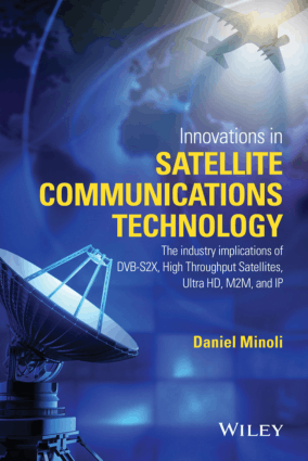 Innovations In Satellite Communications And Satellite Technology by DANIEL MINOLI