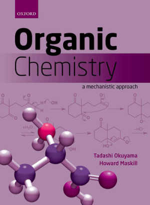 Organic Chemistry a Mechanistic approach by Tadashi Okuyama and Howard Maskill