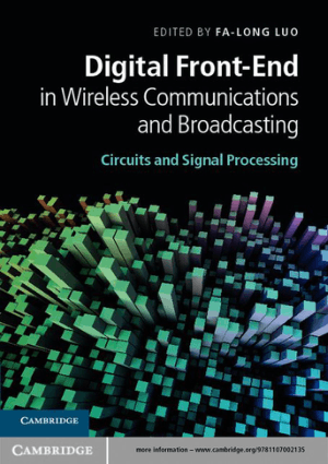 Digital Front-End In Wireless Communications and Broadcasting Circuits and Signal Processing Edited By Fa-Long Luo