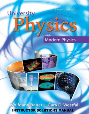 Instructor Solutions Manual to accompany University Physics Second Edition by Wolfgang Bauer and Gary D. Westfall