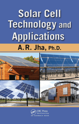 Solar Cell Technology and Applications by A.R. Jha