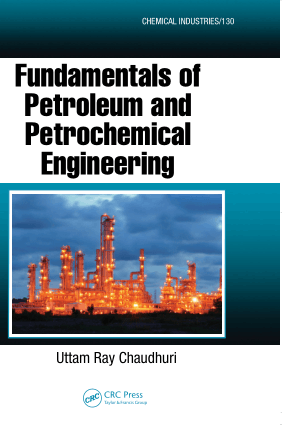 Fundamentals of Petroleum and Petrochemical Engineering by Uttam Ray Chaudhuri