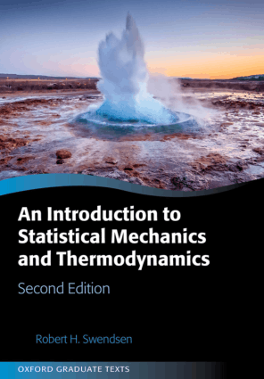 An Introduction to Statistical Mechanics and Thermodynamics Second Edition by Robert H. Swendsen