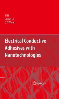 Electrical Conductive Adhesives with Nanotechnologies by Yi Li, Daniel Lu and C.P. Wong