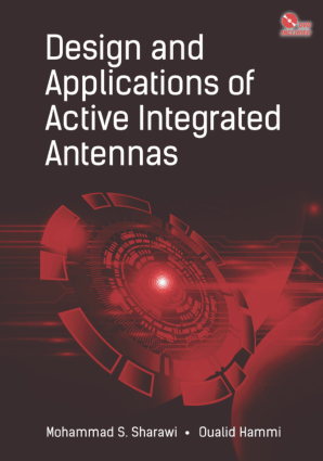 Design and Applications of Active Integrated Antennas by Mohammad S. Sharawi and Oualid Hammi