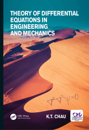 Theory of Differential Equations in Engineering and Mechanics by K.T. Chau