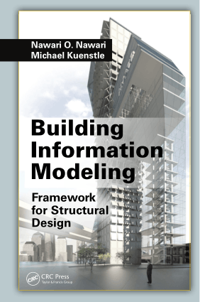 Building Information Modeling Framework for Structural Design by Nawari O. Nawari and Michael Kuenstle