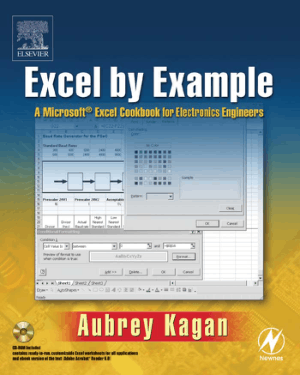 Excel by Example, A Microsoft Excel Cookbook for Electronics Engineers By Aubrey Kagan