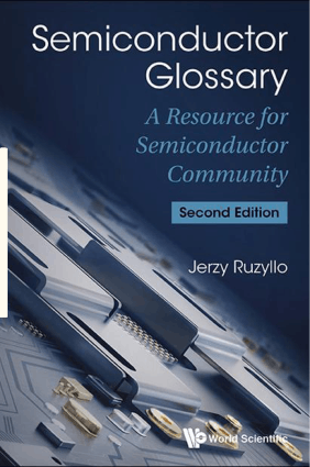 Semiconductor Glossary A Resource for Semiconductor Community, Second Edition by Jerzy Ruzyllo