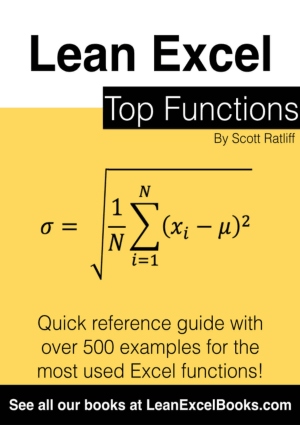 Lean Excel Top Functions, Quick reference guide with over 500 examples for the most used Excel functions by Scott Ratiff