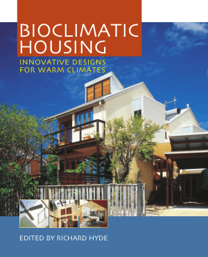 Bioclimatic Housing Innovative Designs for Warm Climates Edited By Richard Hyde