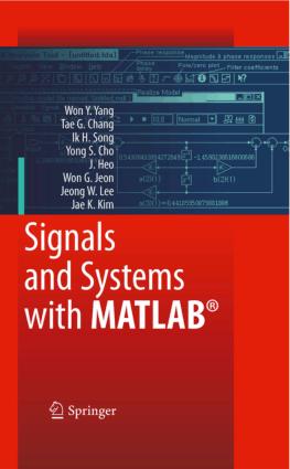 Signals and Systems with MATLAB by Won Y. Yang, Tae G. Chang, Ik H. Song, Yong S. Cho, Jun Heo, Won G. Jeon, Jeong W. Lee and Jae K. Kim