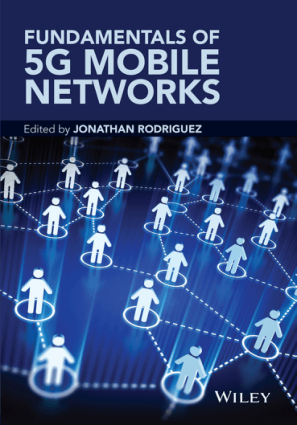 Fundamentals of 5G Mobile Networks Edited By Jonathan Rodriguez