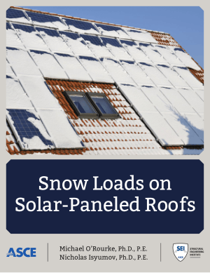 Snow Loads on Solar-Paneled Roofs by Michael ORourke and Nicholas Isyumov