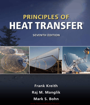 Principles of Heat Transfer 7th Edition By Frank Kreith And Raj M Manglik And Mark S Bohn.pdf
