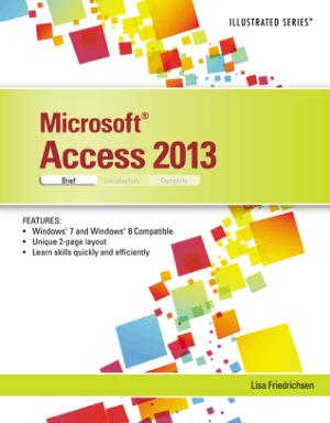 Microsoft Access 2013 Illustrated By Lisa Friedrichsen