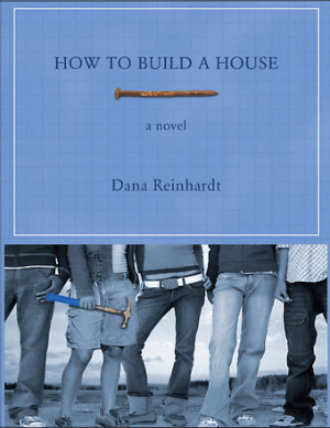 How to Build a House by Reinhardt Dana